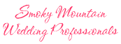 Gatlinburg and Pigeon Forge Wedding Professionals